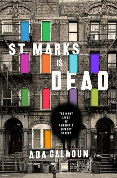 St-Marks-Is-Dead-Ada-Calhoun